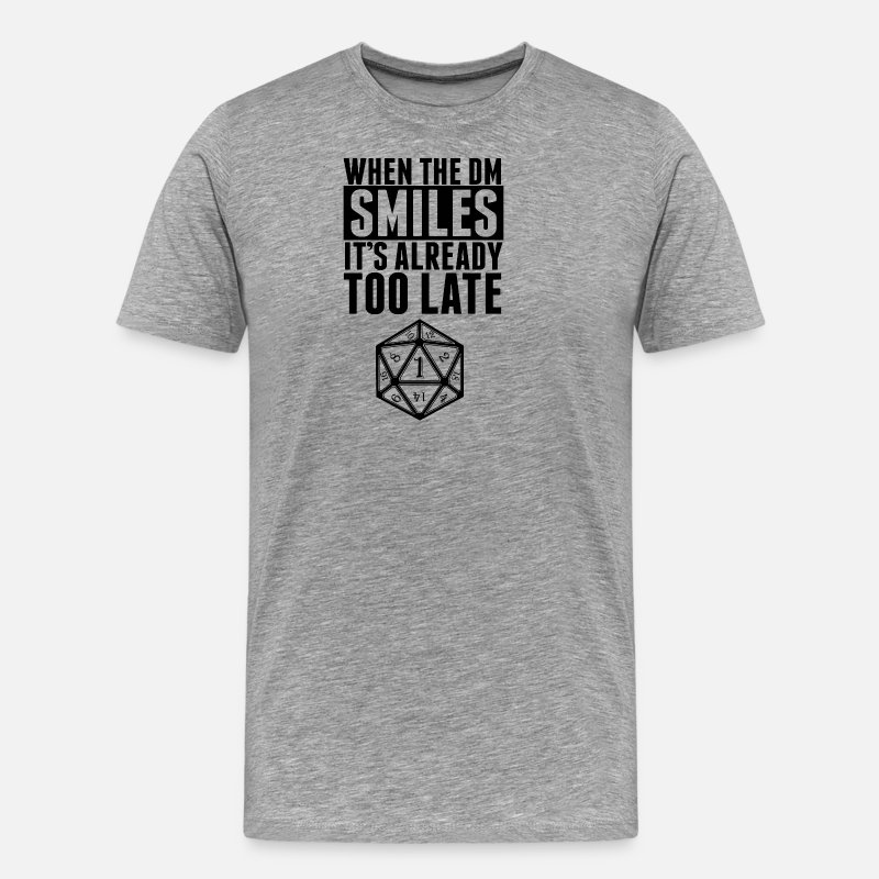 Dungeons And Dragons T-Shirts - When The DM Smiles.. It's Already Too Late - Men's Premium T-Shirt heather gray