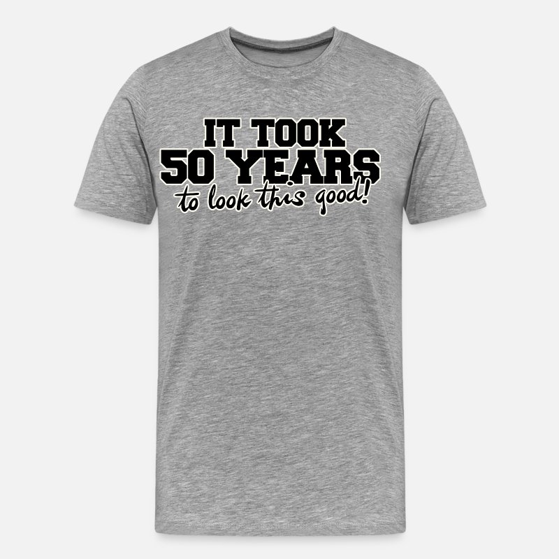 50th Birthday T-Shirts - It took 50 years to look this good - Men's Premium T-Shirt heather gray
