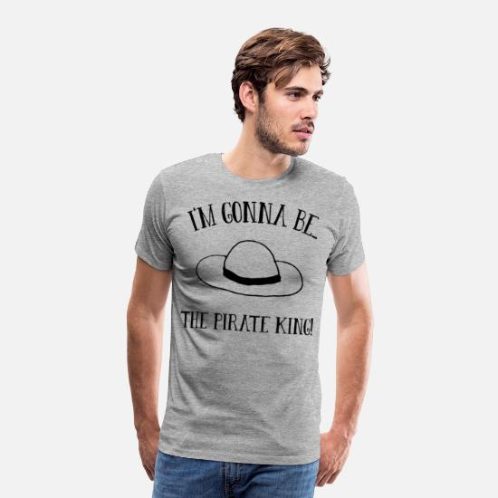 Anime T-Shirts - Pirate King Anime One Piece Ruffy Quotes Gift Idea - Men's Premium T-Shirt heather gray