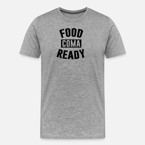 Food Coma Ready Funny Tshirt By Asep Rusmana Spreadshirt