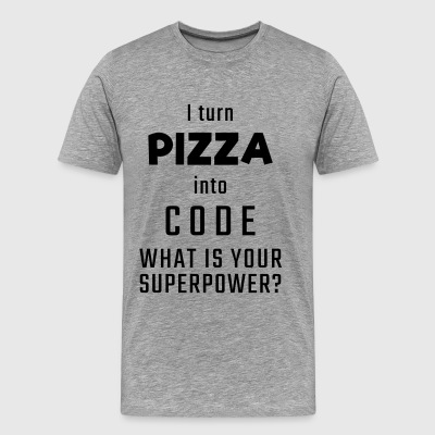 I turn PIZZA into CODE - What is your superpower? - Men's Premium T-Shirt