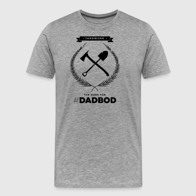 Yardwork, the Cure for #Dadbod - Men's Premium T-Shirt