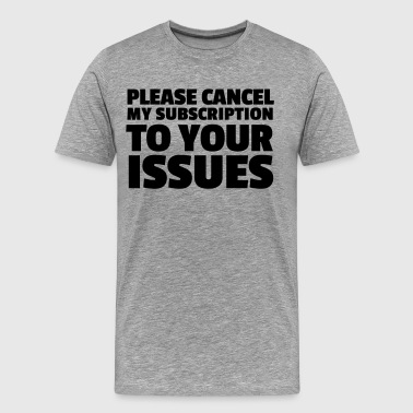 Please Cancel My Subscription - Men's Premium T-Shirt