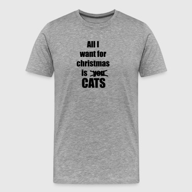 All i want for christmas is you cats - Men's Premium T-Shirt
