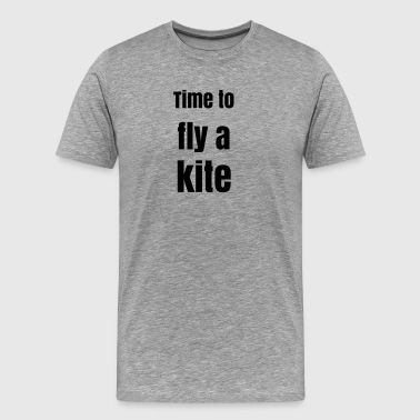 Time to Fly a Kite - Men's Premium T-Shirt