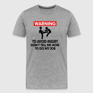 WARNING PUNCH AVOID INJURY - Men's Premium T-Shirt