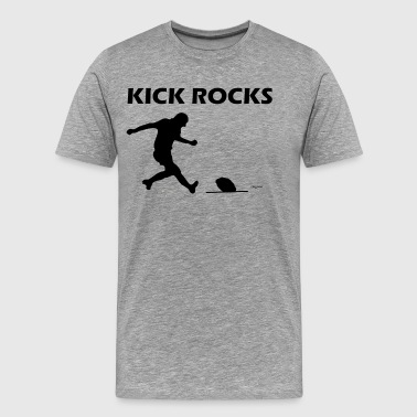 Kick Rocks - Men's Premium T-Shirt