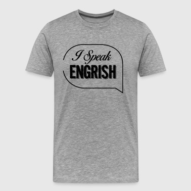 i-speak-engrish-v3 copy - Men's Premium T-Shirt