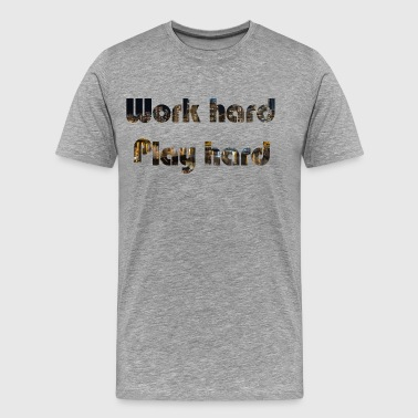 Work hard - Men's Premium T-Shirt