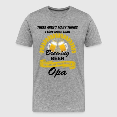 This Opa Loves Brewing Beer - Men's Premium T-Shirt