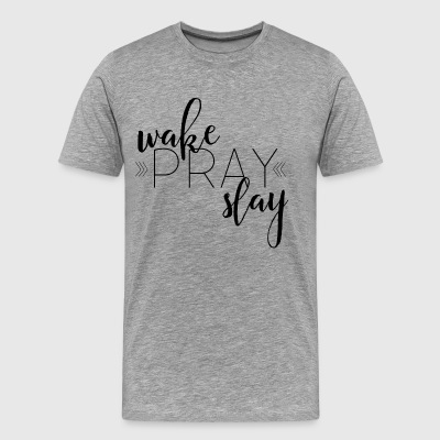 Wake Pray Slay - Men's Premium T-Shirt