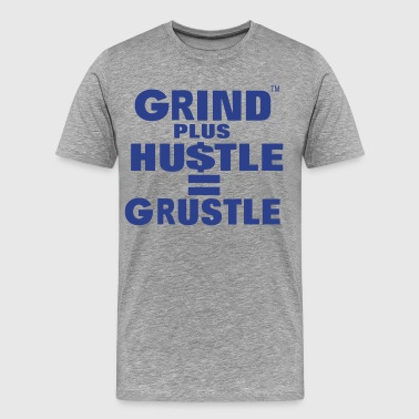 Grind Plus HUSTLE - Men's Premium T-Shirt