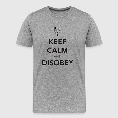 Keep Calm And Disobey - Men's Premium T-Shirt