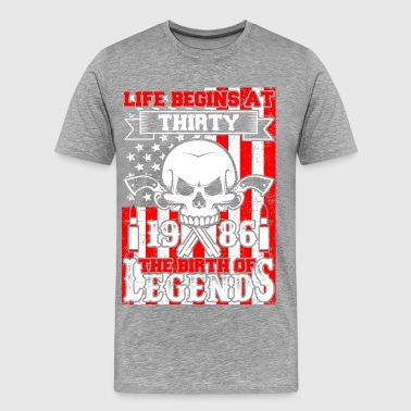 Life Begins At Thirty 1986 The Birth Of Legends - Men's Premium T-Shirt