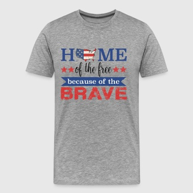 Home of the Free Because of the Brave - Men's Premium T-Shirt
