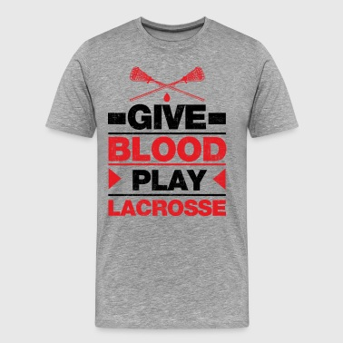 Give Blood Play Lacrosse - Men's Premium T-Shirt