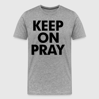 Keep On Pray Religious - Men's Premium T-Shirt