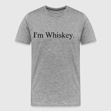 I'm Whiskey Premium T-Shirt Love Drinking Bar - Men's Premium T-Shirt