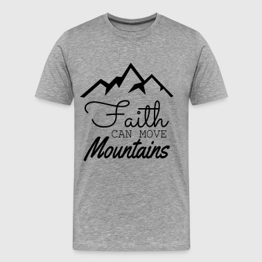 Faith Can Move Mountains - Men's Premium T-Shirt