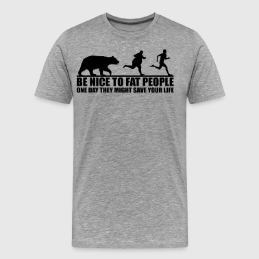 Be Nice To Fat People - Men's Premium T-Shirt
