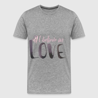 Love - I believe in love  - Men's Premium T-Shirt