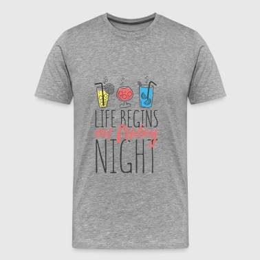 Friday - Life begins on friday night! - Men's Premium T-Shirt