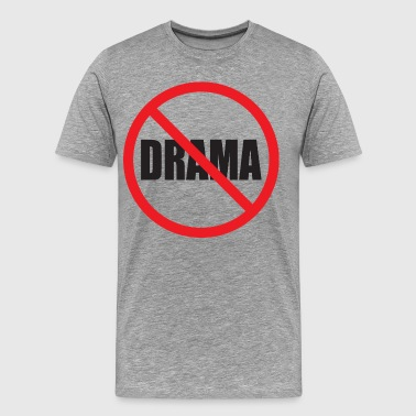 No Drama - Men's Premium T-Shirt