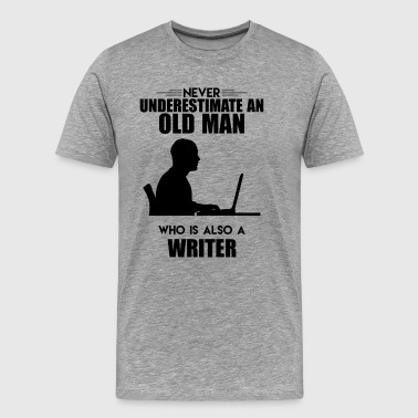 Old Man Who Is Also Writer Shirt - Men's Premium T-Shirt