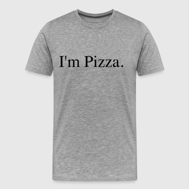 I'm Pizza Premium T-Shirt Love Pizza Italian - Men's Premium T-Shirt