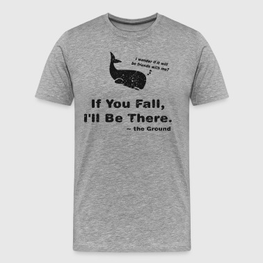 ...I'll be There - Men's Premium T-Shirt