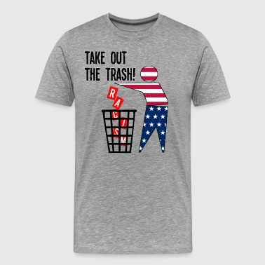 Take out the trash America Anti Racism - Men's Premium T-Shirt