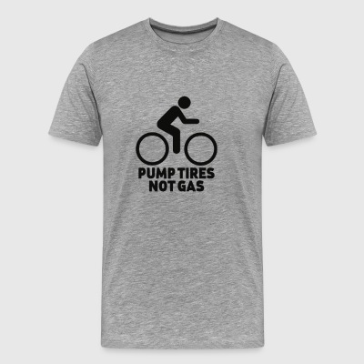Pump Tires Not Gas - Men's Premium T-Shirt