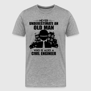 Old Man Who Is Also Civil Engineer Shirt - Men's Premium T-Shirt