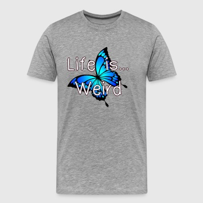 Life is... Weird - Men's Premium T-Shirt