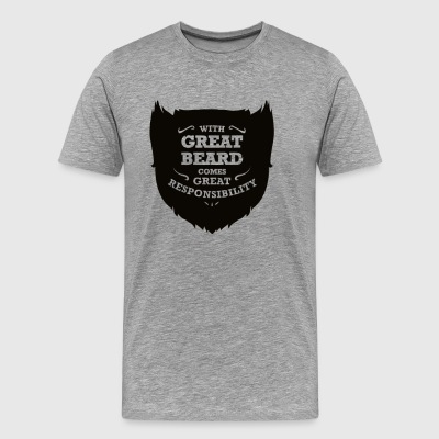 WITH GREAT BEARD COMES GREAT RESPONSIBILITY - Men's Premium T-Shirt