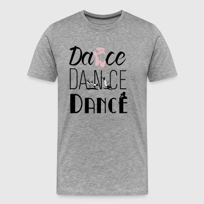 Dance Dance Dance - Men's Premium T-Shirt