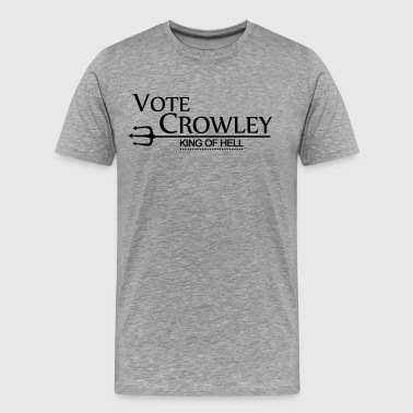 Vote Crowley - King Of Hell - Men's Premium T-Shirt