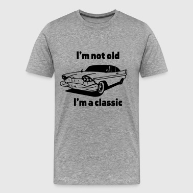 I'm not old I'm a classic - Men's Premium T-Shirt
