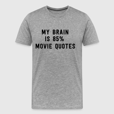 My brain is 85% movie quotes - Men's Premium T-Shirt
