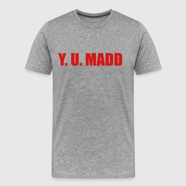 Y. U. MADD - Men's Premium T-Shirt