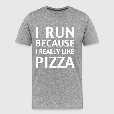 I run because I really like pizza - Men's Premium T-Shirt