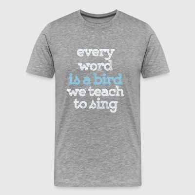 every word is bird - Men's Premium T-Shirt