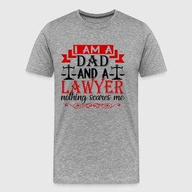 Dad And A lAWYER sHIRT - Men's Premium T-Shirt