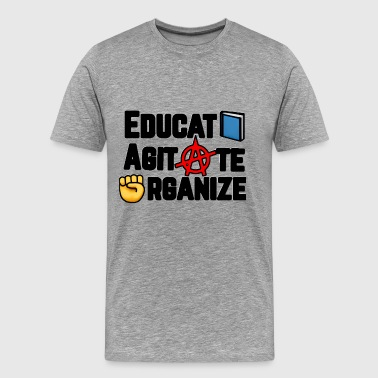Educate, Agitate, Organize - Men's Premium T-Shirt