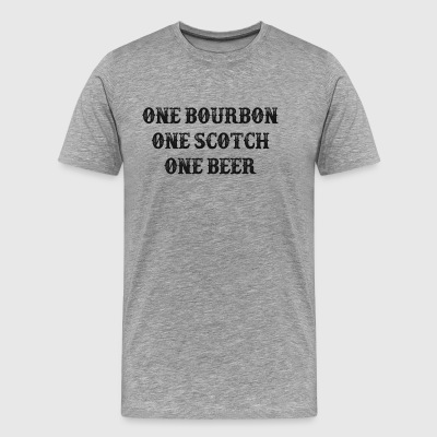 One Bourbon, One Scotch, One Beer - Men's Premium T-Shirt