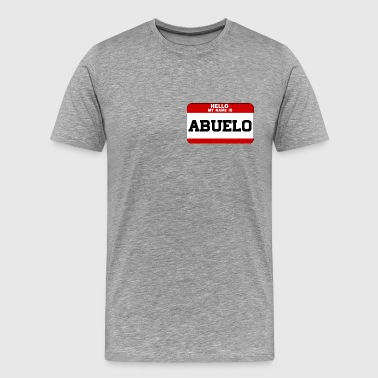 Hello My Name Is Abuelo - Men's Premium T-Shirt