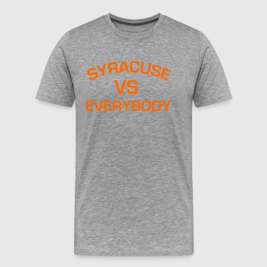 SYRACUSE VS EVERYBODY AND EVERYONE - Men's Premium T-Shirt