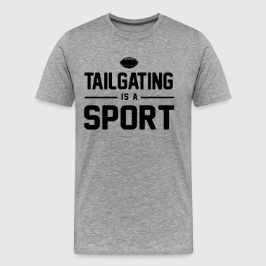 Tailgating is a sport - Men's Premium T-Shirt