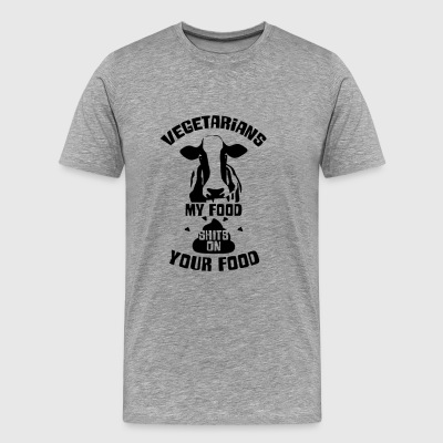 My Food Shits On Your Food T Shirt - Men's Premium T-Shirt