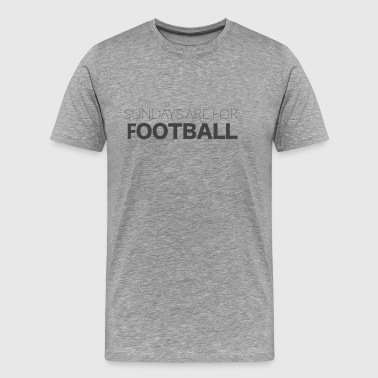 Sundays Are For Football - Men's Premium T-Shirt